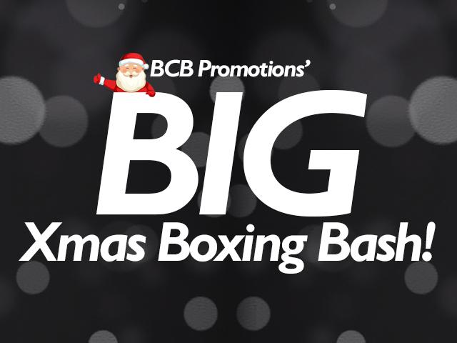 BCB's Big Xmas Boxing Bash!